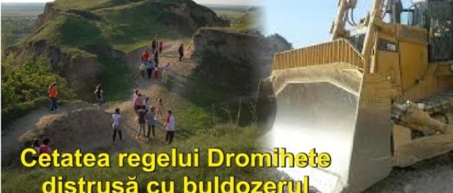 Incredibil: Cetatea regelui geto-dac Dromihete a fost distrusă cu buldozerele