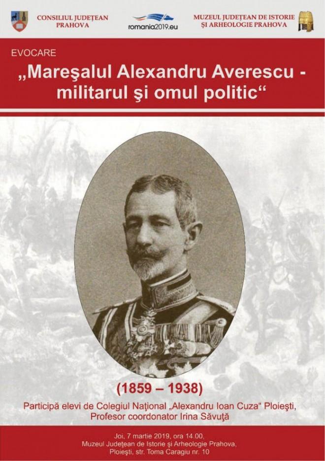Maresalul Averescu, comemorat, astazi, la Ploiesti
