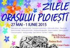 ZILELE PLOIEȘTIULUI 2015. Programul evenimentelor din oraș