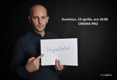 """""""Hipnotistul"""", cel mai mare eveniment de hipnoză din România, va avea loc pe 23 aprilie, in Bucuresti"""