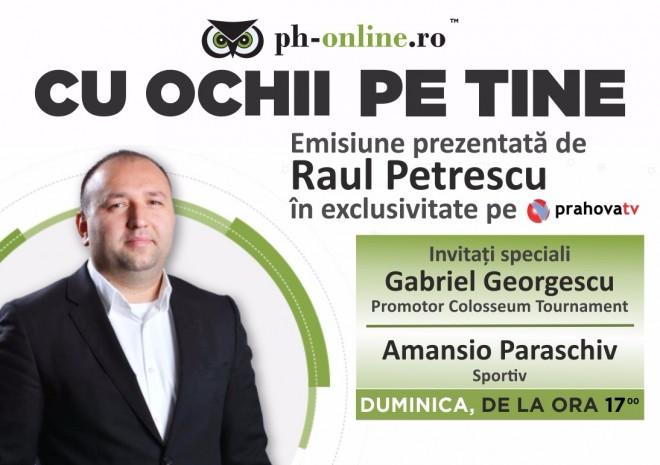 """Editie speciala a emisiunii """"Cu ochii pe tine"""", duminica, la Prahova TV. Invitati Gabriel Georgescu si Amansio Paraschiv"""