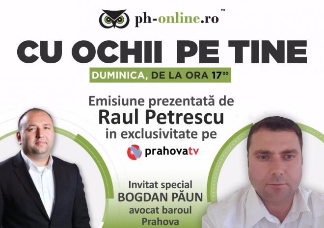 "Avocatul Bogdan Paun, invitat special in emisiunea ""Cu ochii pe tine"", la Prahova TV"