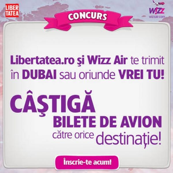 CONCURS Libertatea.ro: Castiga 16 BILETE DE AVION către orice destinaţie Wizz Air!