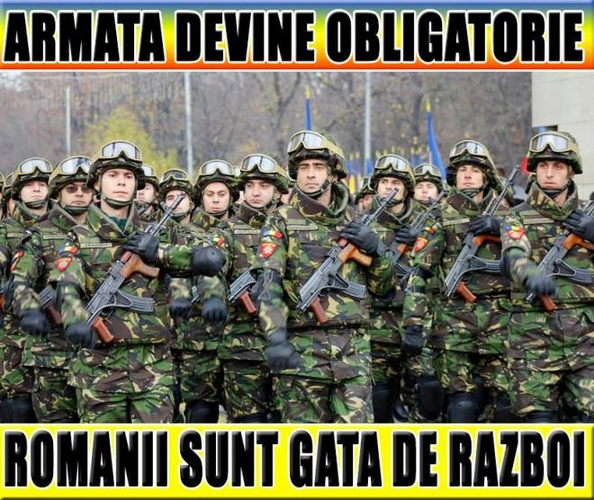 ȘOC pentru ROMÂNI: ARMATA DEVINE OBLIGATORIE!!   Tinerii sînt gata de RĂZBOI!