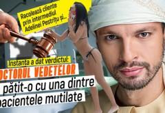 Racolează cliente prin intermediul Adelinei Pestriţu şi… Instanţa a dat verdictul: doctorul vedetelor a păţit-o cu una dintre pacientele mutilate