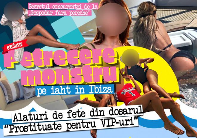 """Secretul concurentei de la """"Gospodar fără pereche"""". Petrecere-monstru pe iaht în Ibiza, alături de fete din dosarul """"Prostituate pentru VIP-uri"""""""