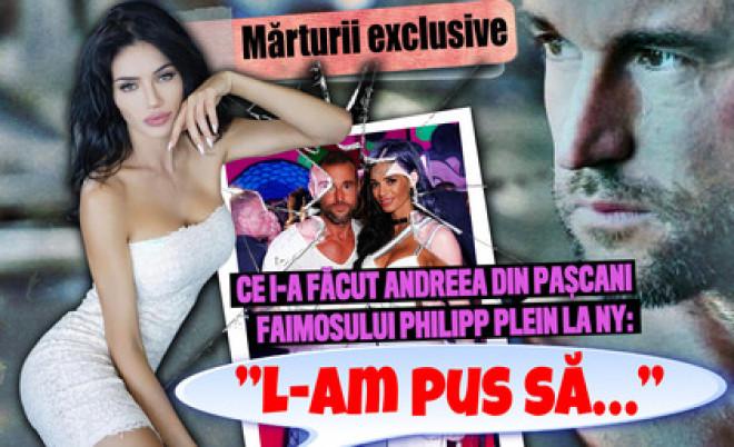 """Mărturii exclusive. Ce i-a făcut Andreea din Paşcani faimosului Philipp Plein la NY: """"L-am pus să…"""""""