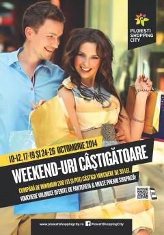 Weekend-uri câştigătoare la Ploieşti Shopping City