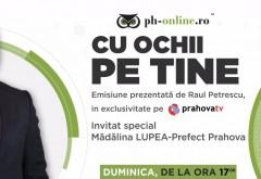 """Raul Petrescu va sta de vorba cu prefectul Madalina Lupea, intr-o editie speciala a emisiunii """"Cu ochii pe tine"""" de la Prahova TV"""