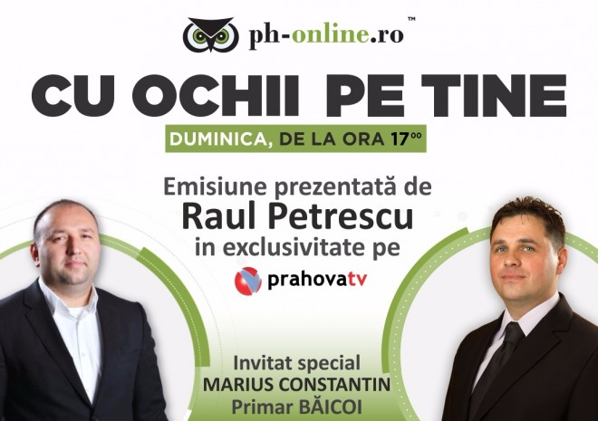 """Primarul orasului Baicoi, Marius Constantin, invitat special la Prahova TV, in emisiunea """"Cu ochii pe tine"""""""