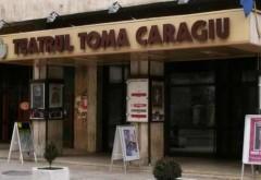 """Ce spectacole vedem la Teatrul """"Toma Caragiu"""" în perioada 6-12 februarie. O premieră OFICIALĂ, în program"""